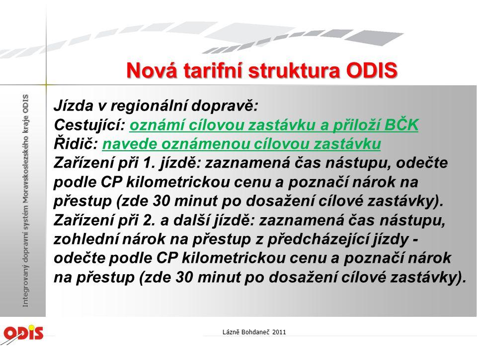 Jízda v regionální dopravě: Cestující: oznámí cílovou zastávku a přiloží BČK Řidič: navede oznámenou cílovou zastávku Zařízení při 1. jízdě: zaznamená