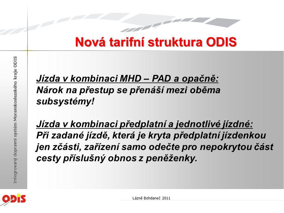 Jízda v kombinaci MHD – PAD a opačně: Nárok na přestup se přenáší mezi oběma subsystémy! Jízda v kombinaci předplatní a jednotlivé jízdné: Při zadané