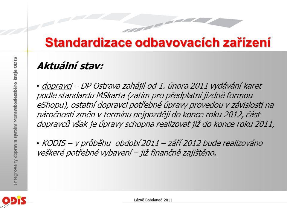 Aktuální stav: • dopravci – DP Ostrava zahájil od 1. února 2011 vydávání karet podle standardu MSkarta (zatím pro předplatní jízdné formou eShopu), os