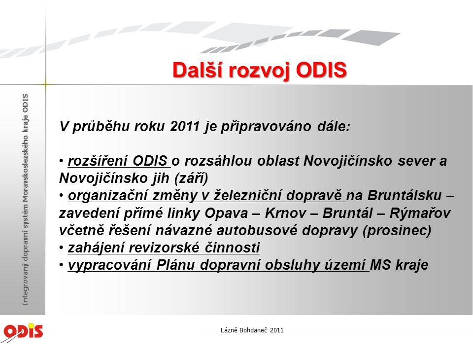 V průběhu roku 2011 je připravováno dále: • rozšíření ODIS o rozsáhlou oblast Novojičínsko sever a Novojičínsko jih (září) • organizační změny v želez