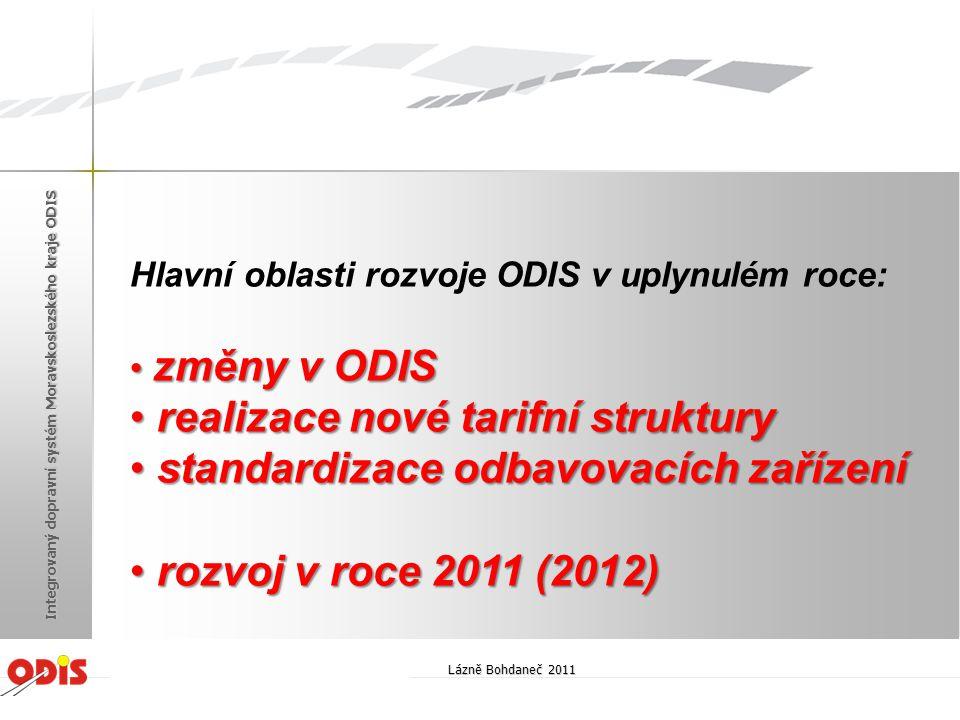 Hlavní oblasti rozvoje ODIS v uplynulém roce: • změny v ODIS • realizace nové tarifní struktury • standardizace odbavovacích zařízení • rozvoj v roce