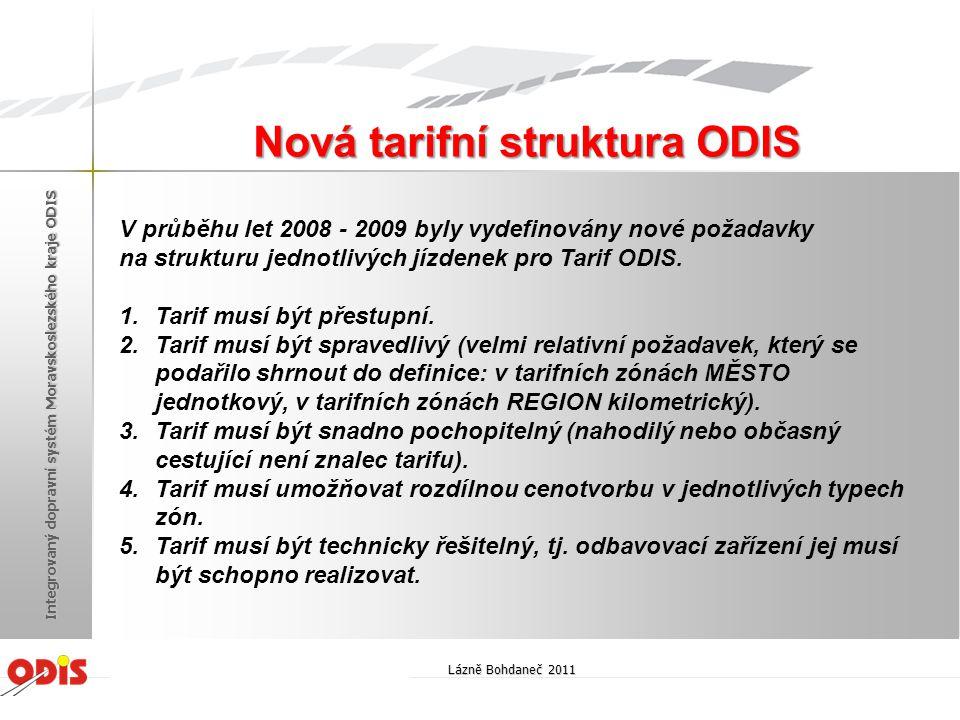 V průběhu let 2008 - 2009 byly vydefinovány nové požadavky na strukturu jednotlivých jízdenek pro Tarif ODIS. 1.Tarif musí být přestupní. 2.Tarif musí