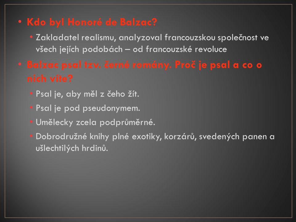 • Kdo byl Honoré de Balzac.
