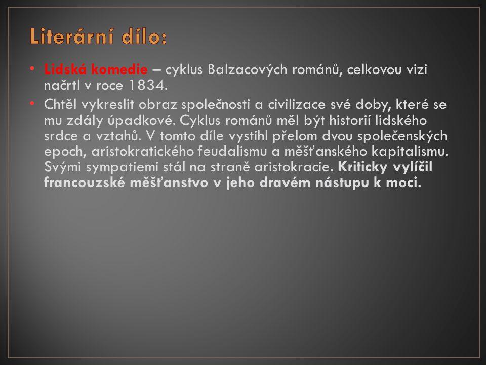 • Balzac napsal Lidskou komedii.Co o tomto díle víte.