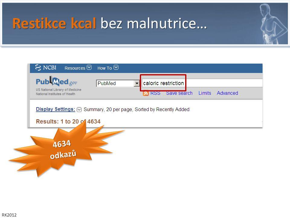 Restikce kcal bez malnutrice… RK2012 … spojitost s nižší incidenci celé řady onemocnění (DM, KVS…) … spojitost s dlouhověkostí (Okinawa fenomén) Redman LM.