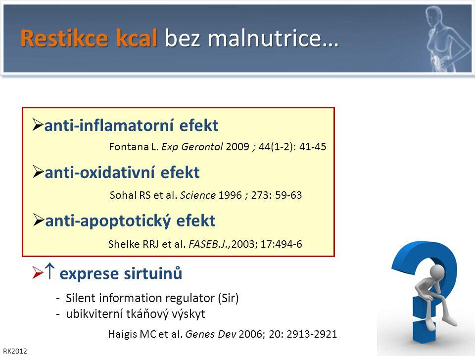 Restikce kcal bez malnutrice…  anti-inflamatorní efekt Fontana L.