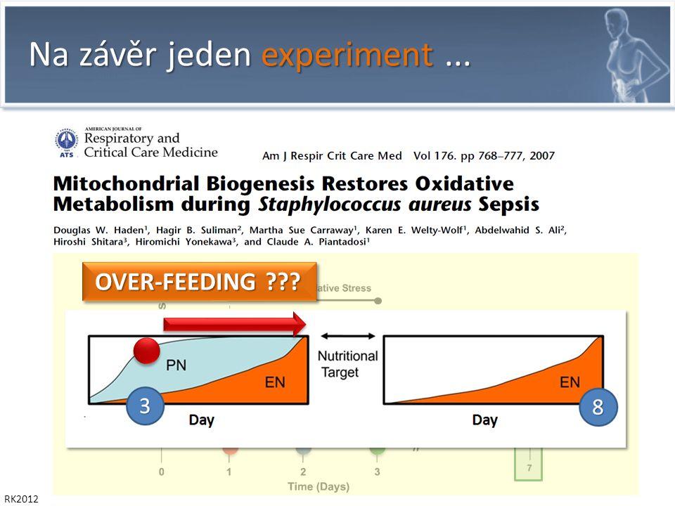 RK2012 OVER-FEEDING OVER-FEEDING Na závěr jeden experiment...