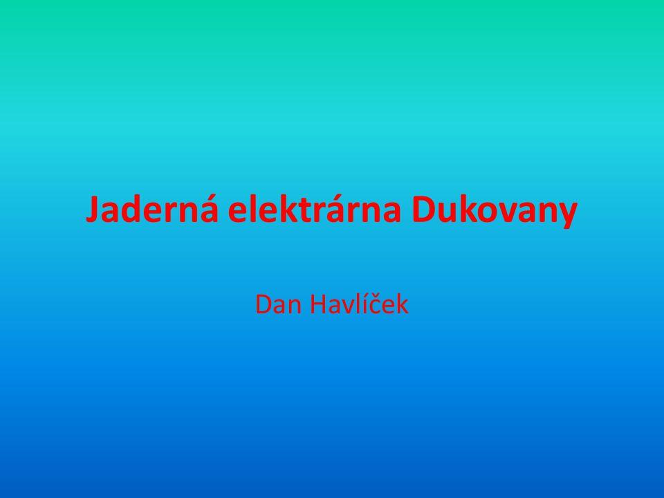Jaderná elektrárna Dukovany Dan Havlíček