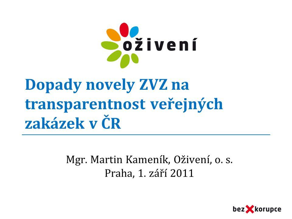 Dopady novely ZVZ na transparentnost veřejných zakázek v ČR Mgr.