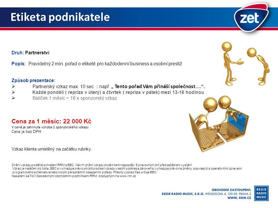 Etiketa podnikatele Druh: Partnerství Popis: Pravidelný 2 min.