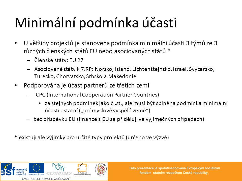 Minimální podmínka účasti • U většiny projektů je stanovena podmínka minimální účasti 3 týmů ze 3 různých členských států EU nebo asociovaných států *