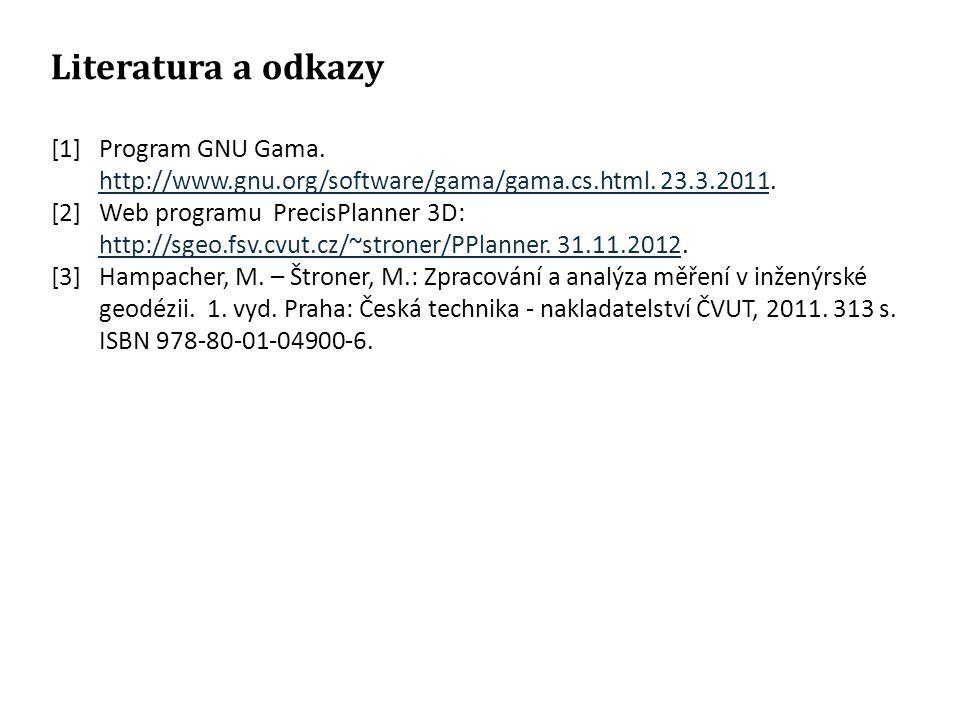 Literatura a odkazy [1]Program GNU Gama.http://www.gnu.org/software/gama/gama.cs.html.