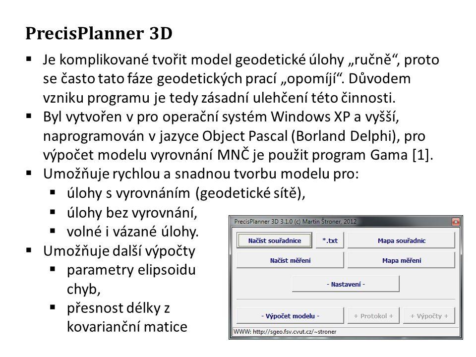 """PrecisPlanner 3D  Je komplikované tvořit model geodetické úlohy """"ručně"""", proto se často tato fáze geodetických prací """"opomíjí"""". Důvodem vzniku progra"""