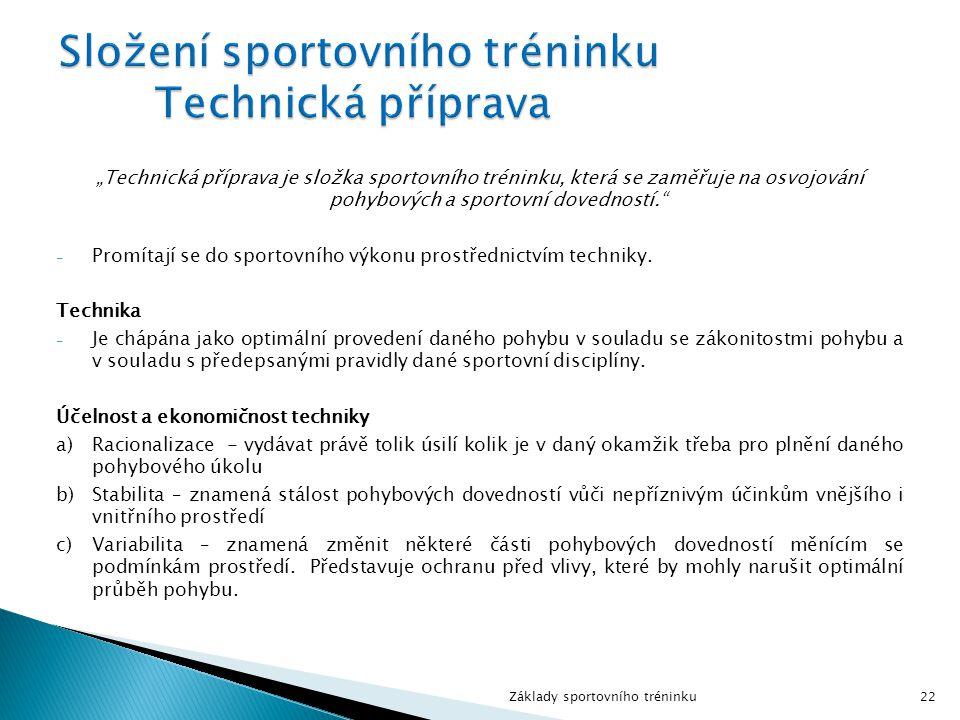 """""""Technická příprava je složka sportovního tréninku, která se zaměřuje na osvojování pohybových a sportovní dovedností."""" - Promítají se do sportovního"""