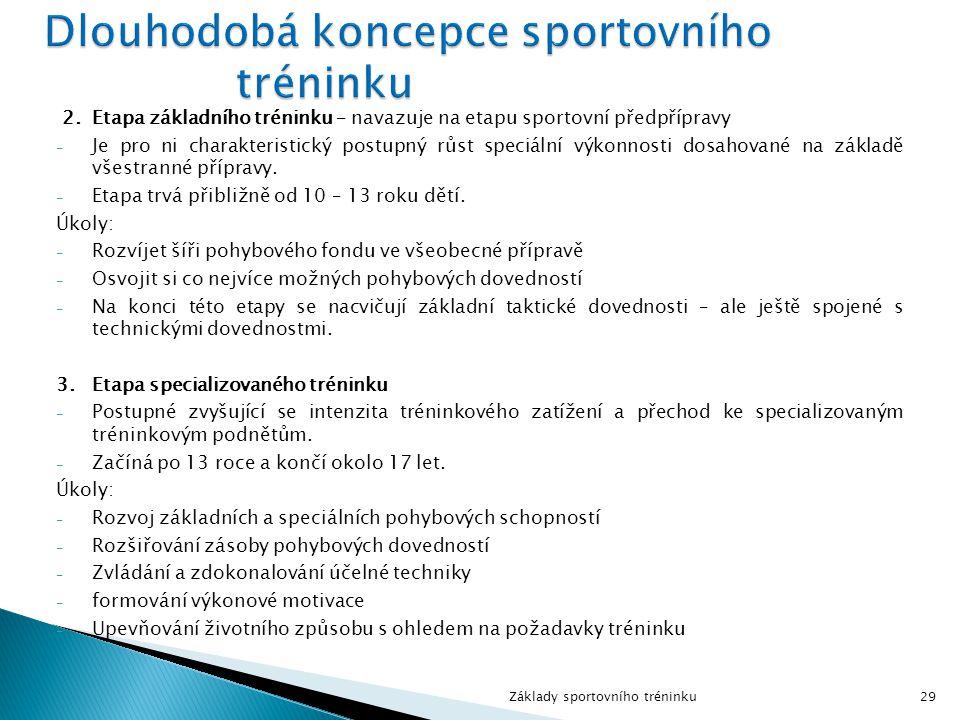 2.Etapa základního tréninku – navazuje na etapu sportovní předpřípravy - Je pro ni charakteristický postupný růst speciální výkonnosti dosahované na z