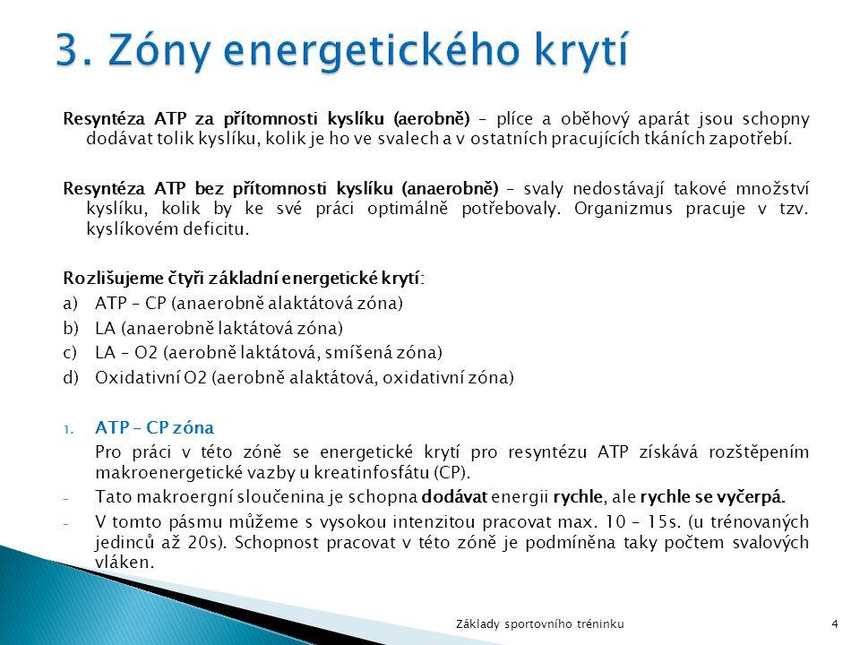 Resyntéza ATP za přítomnosti kyslíku (aerobně) – plíce a oběhový aparát jsou schopny dodávat tolik kyslíku, kolik je ho ve svalech a v ostatních pracu