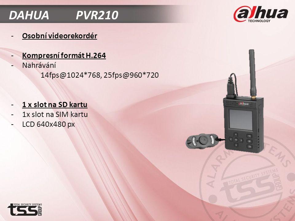 -Osobní videorekordér -Kompresní formát H.264 -Nahrávání 14fps@1024*768, 25fps@960*720 -1 x slot na SD kartu -1x slot na SIM kartu -LCD 640x480 px DAHUA PVR210
