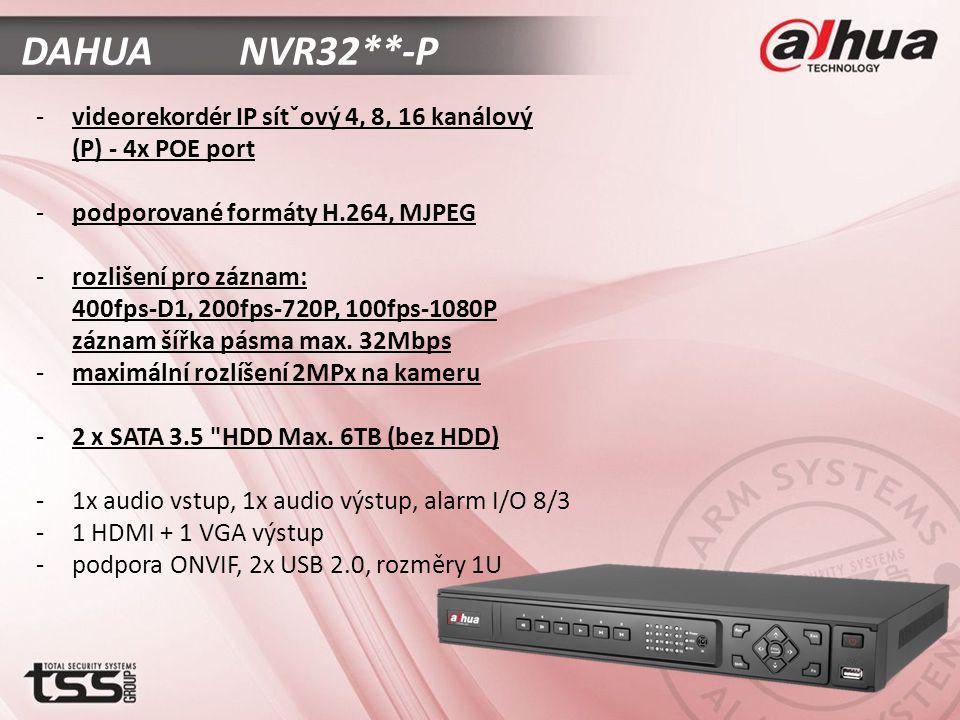 DAHUA NVR32**-P -videorekordér IP sítˇový 4, 8, 16 kanálový (P) - 4x POE port -podporované formáty H.264, MJPEG -rozlišení pro záznam: 400fps-D1, 200fps-720P, 100fps-1080P záznam šířka pásma max.