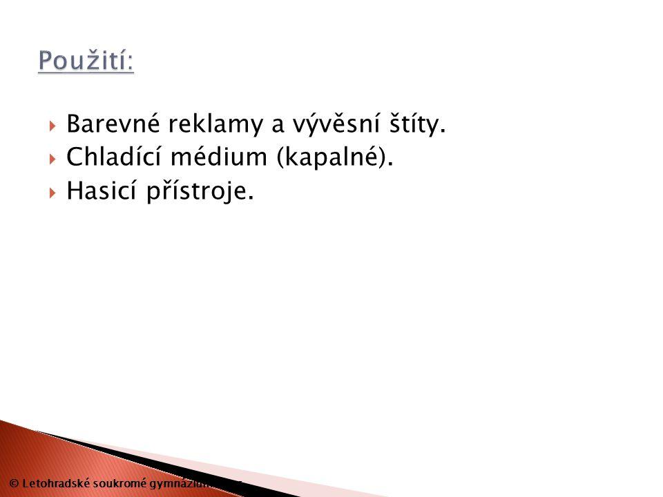  Barevné reklamy a vývěsní štíty.  Chladící médium (kapalné).  Hasicí přístroje. © Letohradské soukromé gymnázium o.p.s.