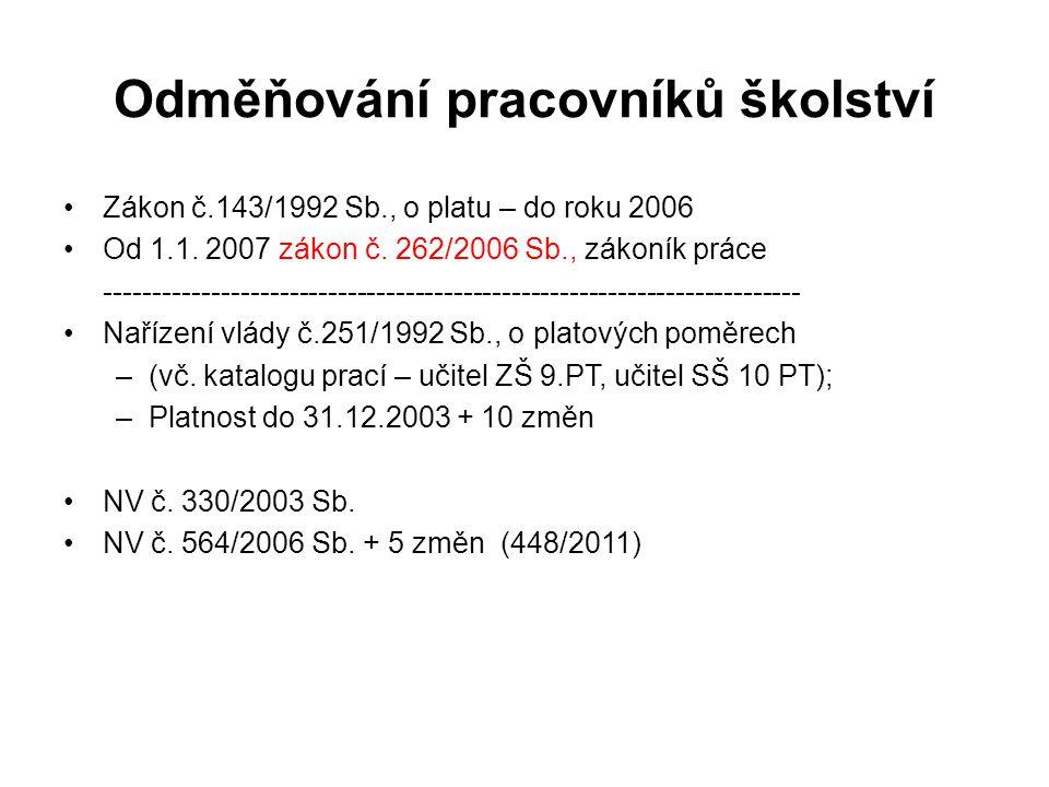 Odměňování pracovníků školství •Zákon č.143/1992 Sb., o platu – do roku 2006 •Od 1.1.