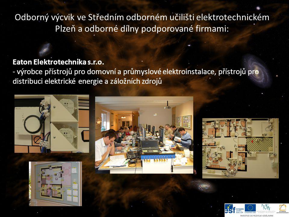 12 Odborný výcvik ve Středním odborném učilišti elektrotechnickém Plzeň a odborné dílny podporované firmami: Eaton Elektrotechnika s.r.o.
