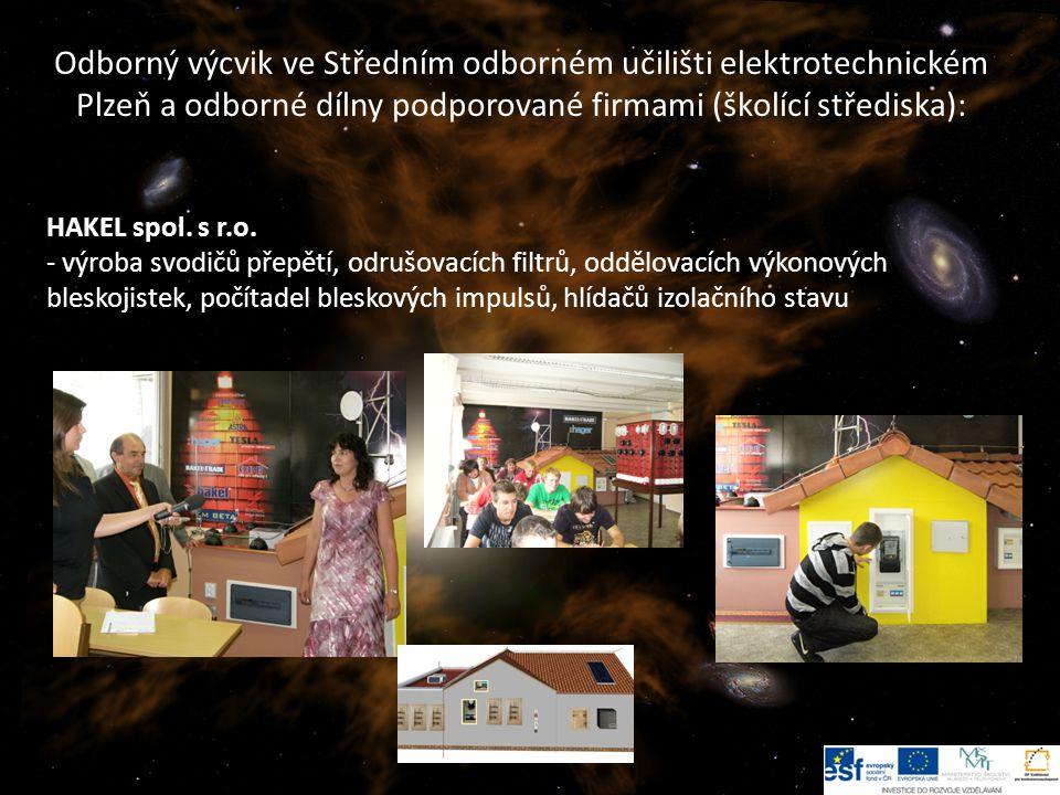 13 Odborný výcvik ve Středním odborném učilišti elektrotechnickém Plzeň a odborné dílny podporované firmami (školící střediska): HAKEL spol.
