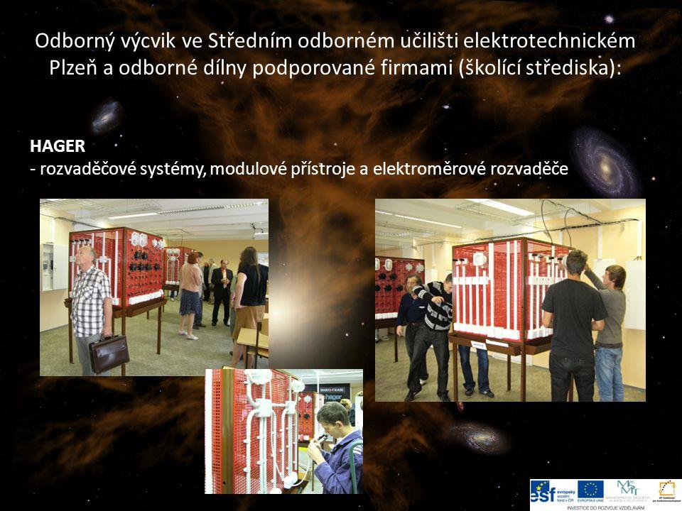 14 Odborný výcvik ve Středním odborném učilišti elektrotechnickém Plzeň a odborné dílny podporované firmami (školící střediska): HAGER - rozvaděčové systémy, modulové přístroje a elektroměrové rozvaděče