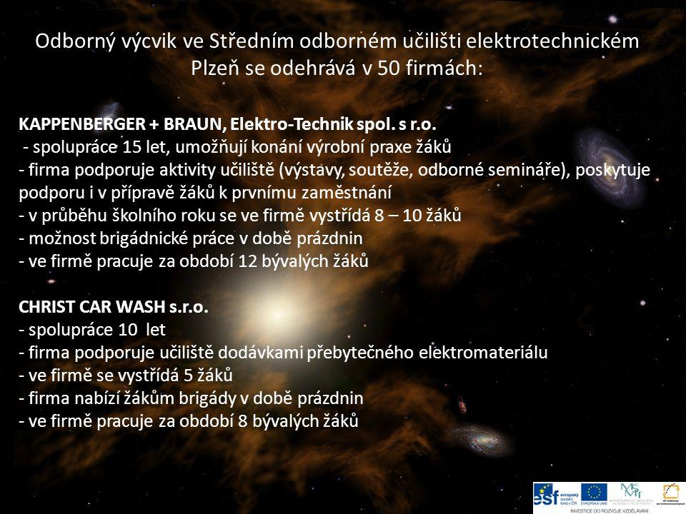8 Odborný výcvik ve Středním odborném učilišti elektrotechnickém Plzeň se odehrává v 50 firmách: KAPPENBERGER + BRAUN, Elektro-Technik spol.