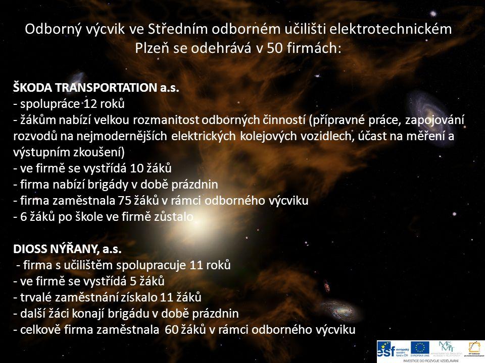9 Odborný výcvik ve Středním odborném učilišti elektrotechnickém Plzeň se odehrává v 50 firmách: ŠKODA TRANSPORTATION a.s.
