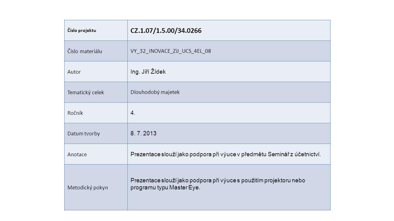 Číslo projektu CZ.1.07/1.5.00/34.0266 Číslo materiáluVY_32_INOVACE_ZiJ_UCS_4EL_08 Autor Ing.