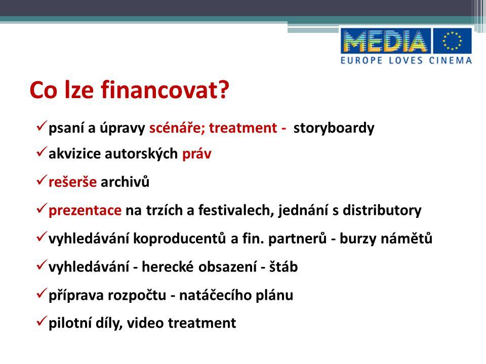 Druhy financování • Single Projects (SP): 1 projekt • Slate Funding (SF): 3 - 5 projektů 50 % rozpočtu na VÝVOJ paušální částky 60 000 (anim), 25 000 (dokument) v závislosti na výšce rozpočtu a žánru filmu(30/50 000 hraný) DOTACE