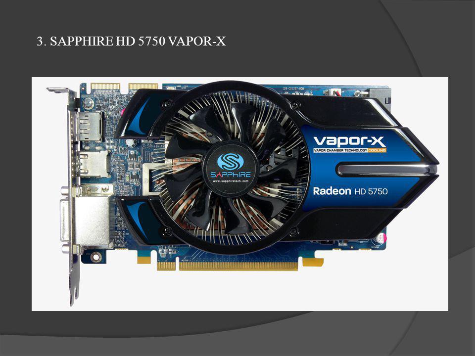 3. SAPPHIRE HD 5750 VAPOR-X