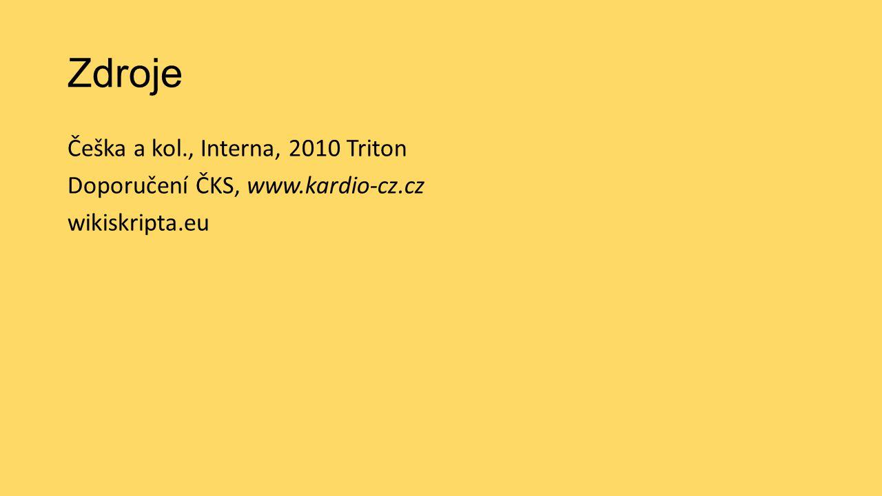 Zdroje Češka a kol., Interna, 2010 Triton Doporučení ČKS, www.kardio-cz.cz wikiskripta.eu