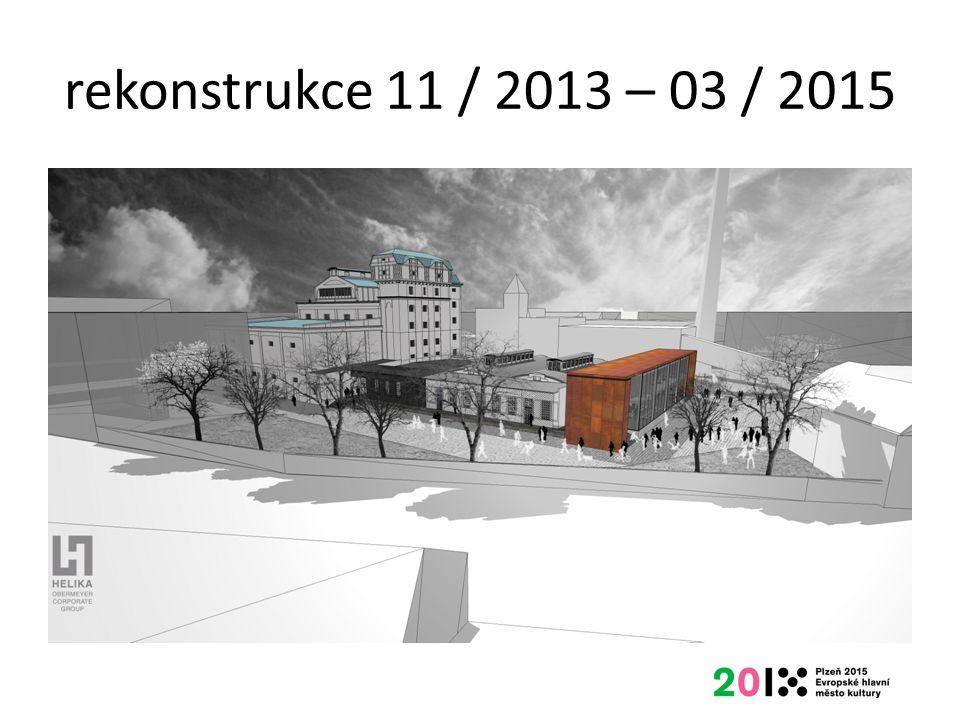 rekonstrukce 11 / 2013 – 03 / 2015