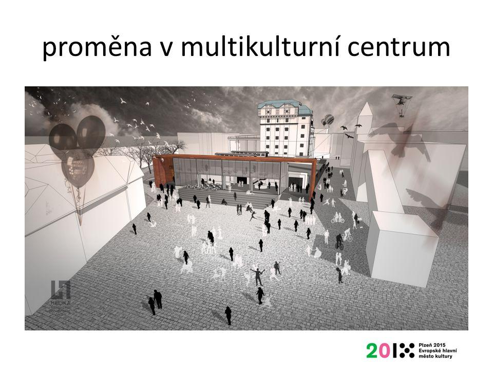 proměna v multikulturní centrum