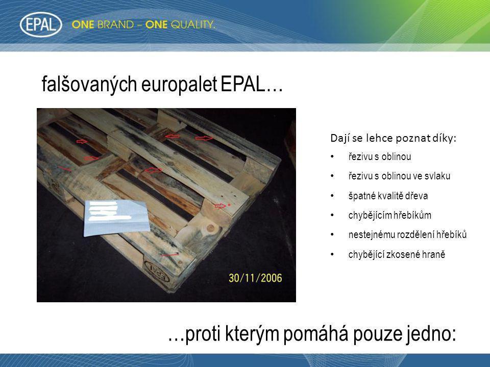 falšovaných europalet EPAL… • řezivu s oblinou • řezivu s oblinou ve svlaku • špatné kvalitě dřeva • chybějícím hřebíkům • nestejnému rozdělení hřebík
