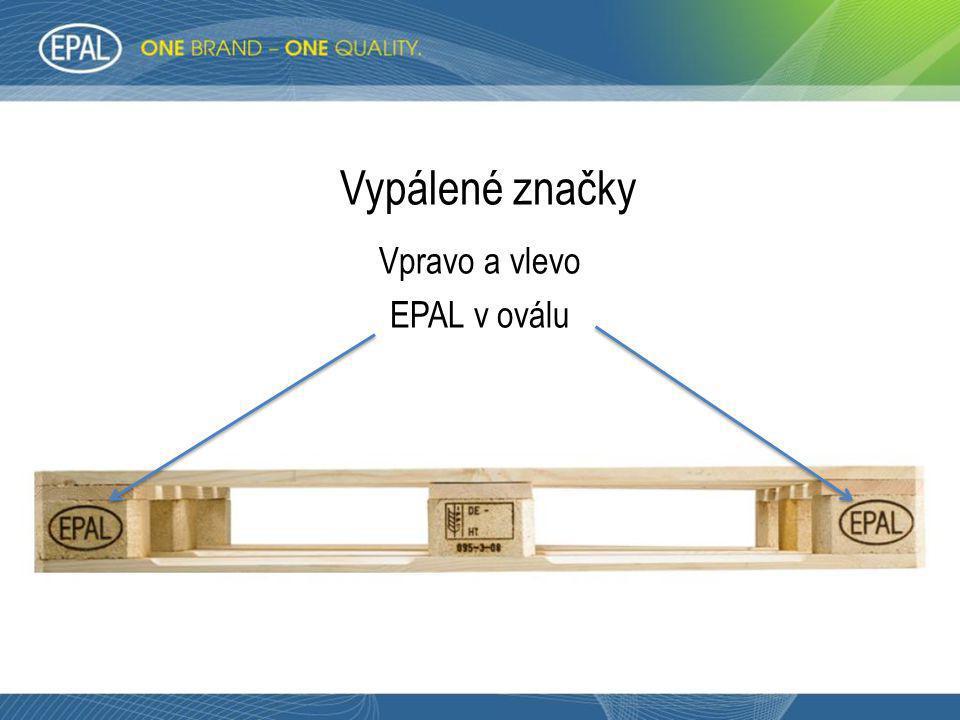 Vypálené značky Vpravo a vlevo EPAL v oválu