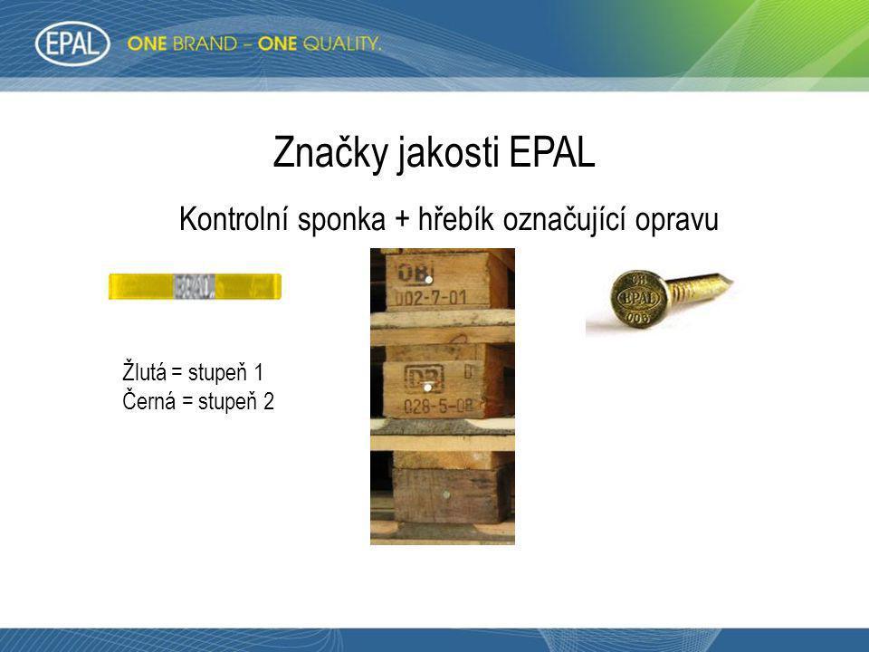 Značky jakosti EPAL Kontrolní sponka + hřebík označující opravu Žlutá = stupeň 1 Černá = stupeň 2