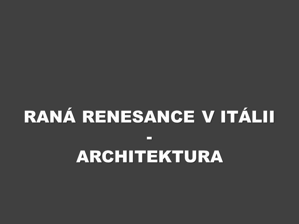 ÚVOD Výukový materiál Raná renesance v Itálii – architektura se zabývá stavitelstvím 15.