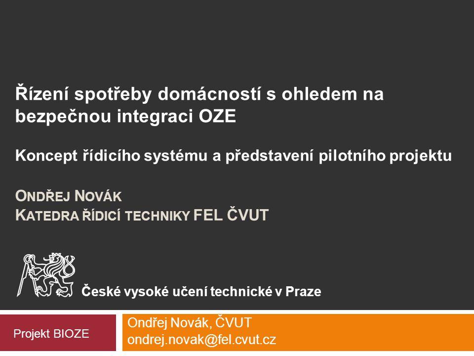 České vysoké učení technické v Praze, fakulta elektrotechnická, katedra řídicí techniky Projekt BIOZE  Společný projekt FAV ZČU, FEL ČVUT, FEL ZČU, Pontech s.r.o.