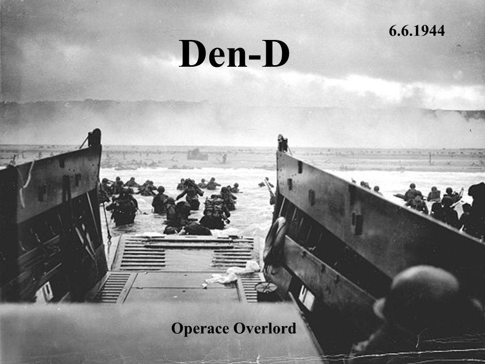 ; Den-D Operace Overlord 6.6.1944