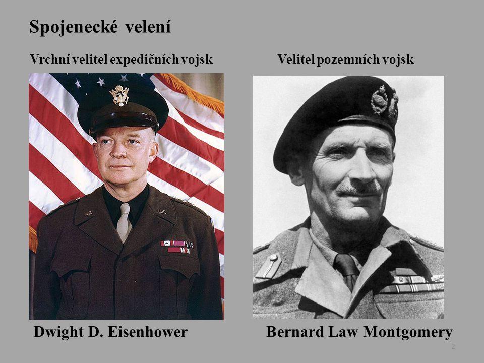 2 Spojenecké velení Vrchní velitel expedičních vojsk Dwight D. Eisenhower Velitel pozemních vojsk Bernard Law Montgomery
