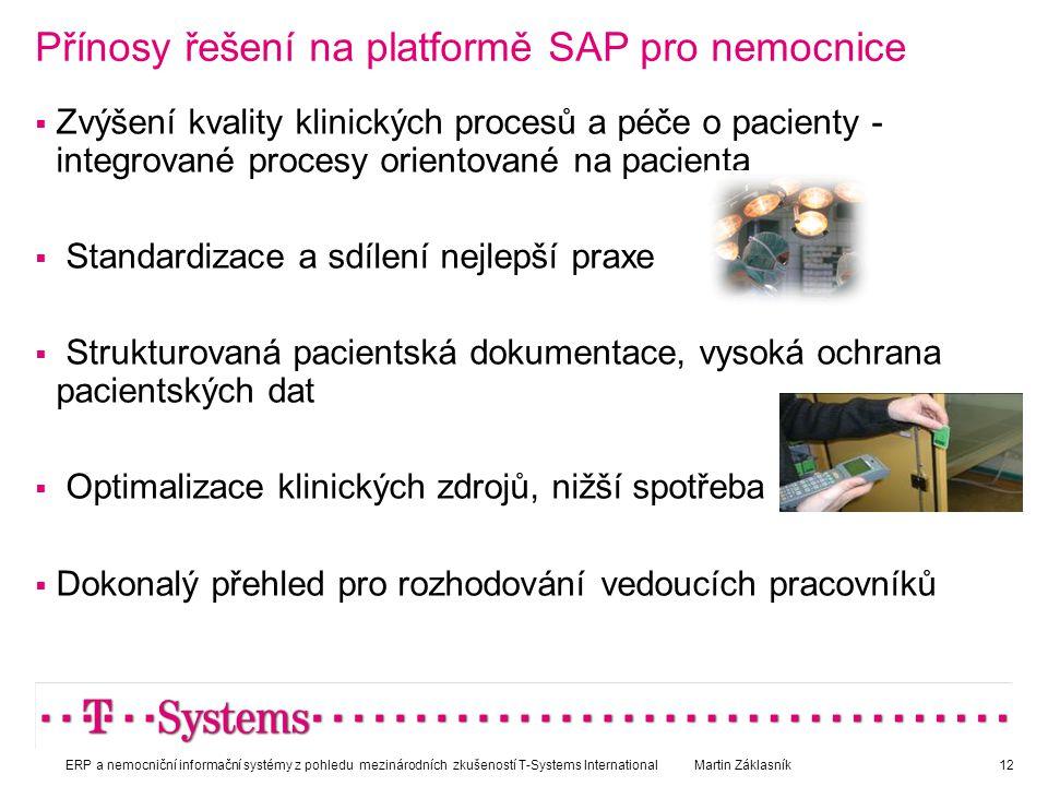 Přínosy řešení na platformě SAP pro nemocnice  Zvýšení kvality klinických procesů a péče o pacienty - integrované procesy orientované na pacienta  S