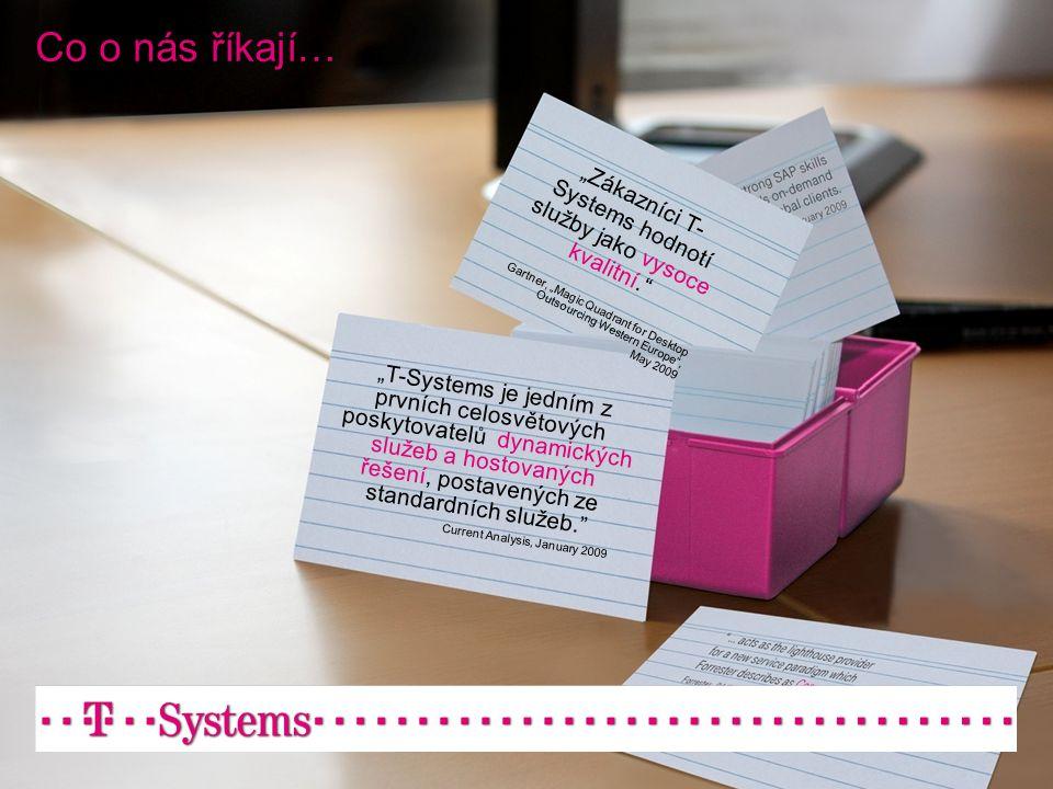 """""""T-Systems je jedním z prvních celosvětových poskytovatelů dynamických služeb a hostovaných řešení, postavených ze standardních služeb."""" Current Analy"""