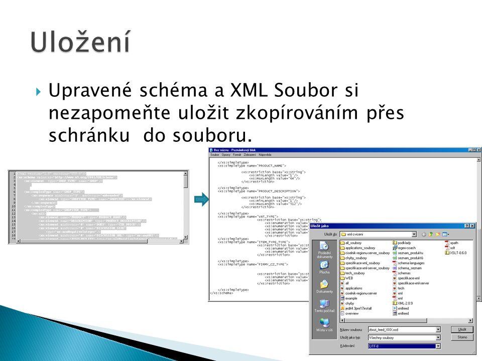  Upravené schéma a XML Soubor si nezapomeňte uložit zkopírováním přes schránku do souboru.