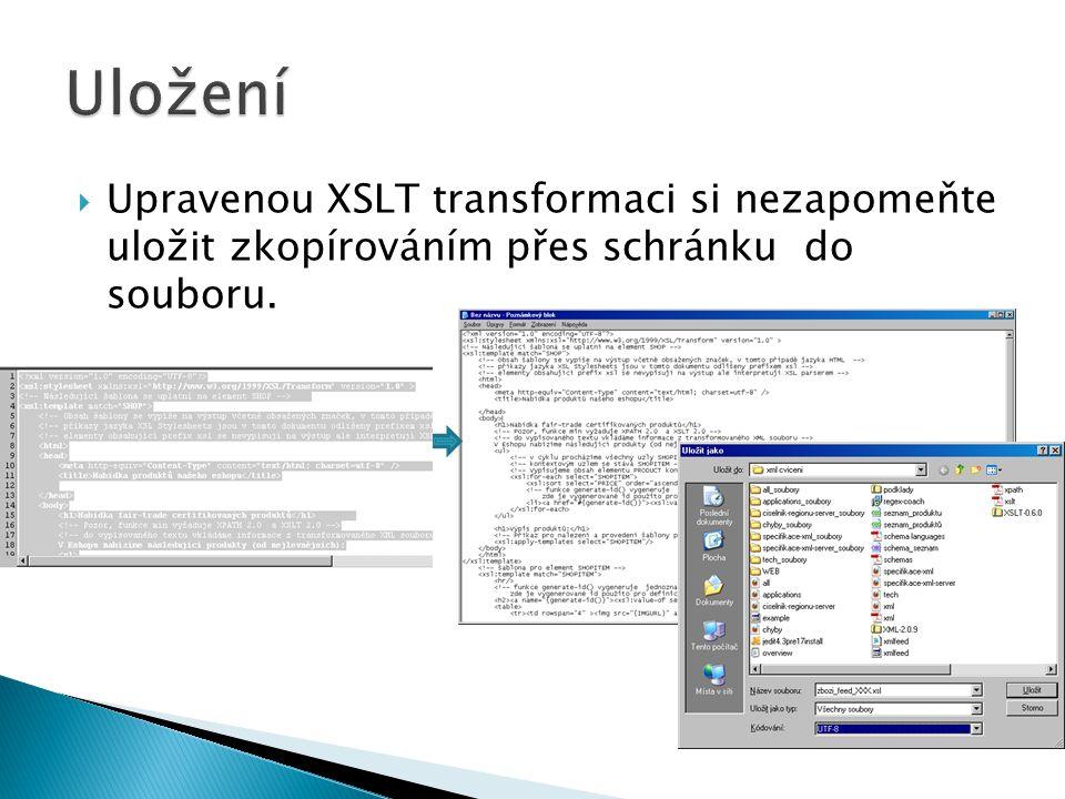  Upravenou XSLT transformaci si nezapomeňte uložit zkopírováním přes schránku do souboru.