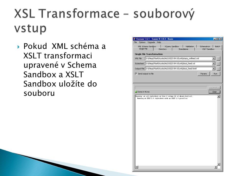  Pokud XML schéma a XSLT transformaci upravené v Schema Sandbox a XSLT Sandbox uložíte do souboru