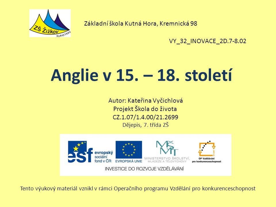 VY_32_INOVACE_2D.7-8.02 Autor: Kateřina Vyčichlová Projekt Škola do života CZ.1.07/1.4.00/21.2699 Dějepis, 7.
