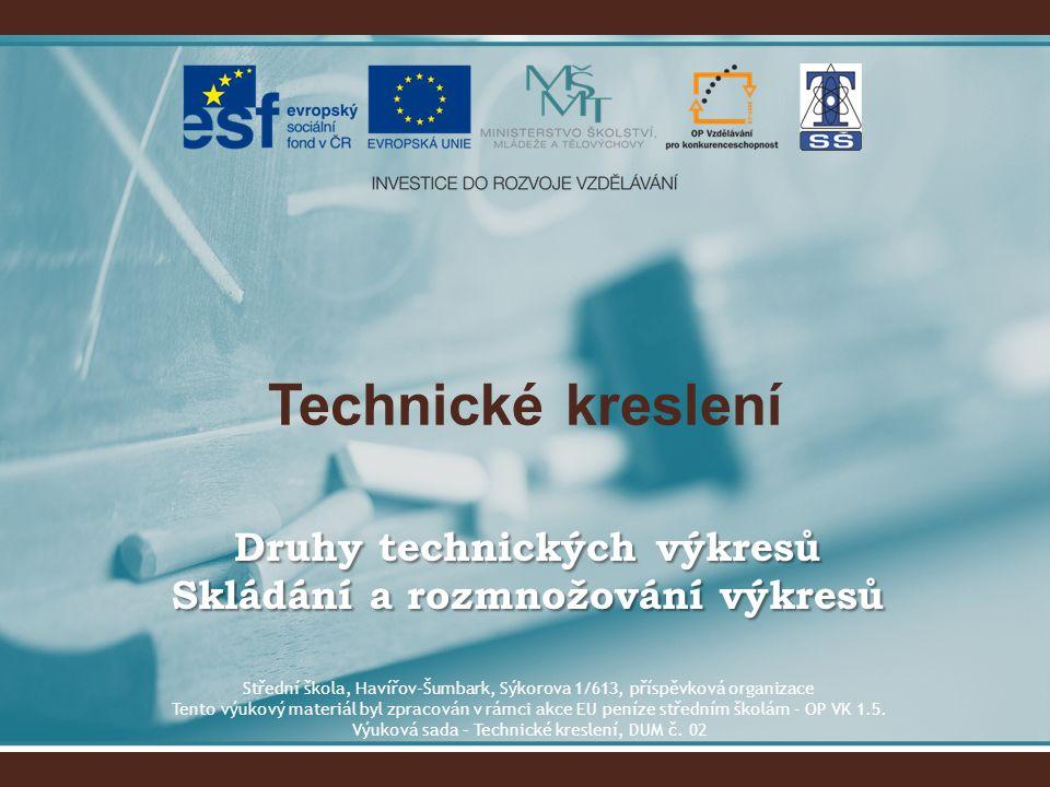 Druhy technických výkresů •Základní dokumenty pro všechny etapy výrobního procesu a)předvýrobní etapa  zpracování výkresové dokumentace, výpočty (konstrukční příprava)  navržení výrobních postupů, vhodných nástrojů, pomůcek, polotovarů (technologická příprava)