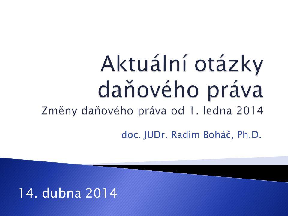 doc. JUDr. Radim Boháč, Ph.D. 14. dubna 2014